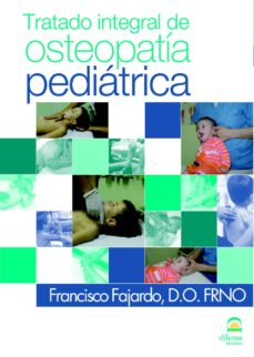 Descarga gratuita de ebooks de epub TRATADO INTEGRAL DE OSTEOPATIA PEDIATRICA MOBI RTF PDB de FRANCISCO FAJARDO 9788498271812