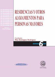 Descargar google books en formato pdf. RESIDENCIAS Y OTROS ALOJAMIENTOS PARA PERSONAS MAYORES