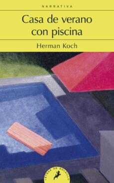 Casa de verano con piscina - Herman Koch 9788498385212