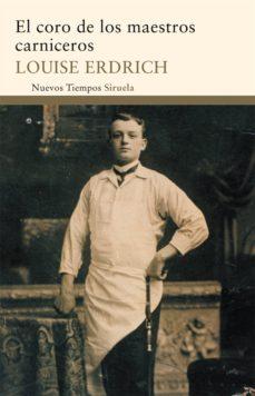 el coro de los maestros carniceros (ebook)-louise erdrich-9788498418712