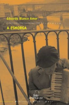 Libro de Kindle no descargando a iphone A ESMORGA (Literatura española) iBook FB2 de EDUARDO BLANCO AMOR 9788498653212