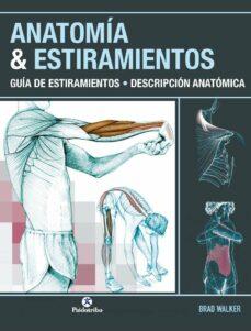 Descarga gratuita de libros electrónicos en archivo pdf ANATOMIA & ESTIRAMIENTOS: GUIA DE ESTIRAMIENTOS DESCRIPCION ANATOMICA