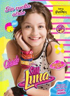 Soy Luna Sin Vuelta Atras Narrativa 3 Vvaa Comprar Libro 9788499518312