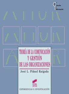 teoría de la comunicación y gestión de las organizaciones (ebook)-jose luis piñuel raigada-9788499580012