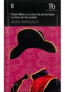 Descarga gratuita de epub ebooks collection POBRE BITOS O LA CENA DE PERSONAJES en español 9789500397612 de JEAN ANOUILH PDF