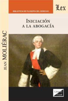 Descargar google books como pdf gratis online. INICIACION A LA ABOGACIA (Literatura española) de JEAN MOLIERAC
