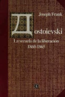 dostoievski: la secuela de la liberacion, 1860-1865-joseph frank-9789681635312