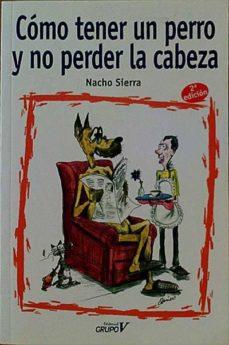 Bressoamisuradi.it Cómo Tener Un Perro Y No Perder La Cabeza Image
