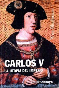 CARLOS V. LA UTOPÍA DEL IMPERIO - WIM BLOCKMANS   Adahalicante.org