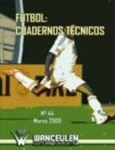 Chapultepecuno.mx Futbol: Cuadernos Tecnicos Nº 44 (Marzo 2009) Image