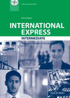 Descargas de libros electrónicos para portátiles INTERNATIONAL EXPRESS: INTERMEDIATE: TEACHER S RESOURCE BOOK WITH DVD 9780194597722 (Spanish Edition) FB2 DJVU