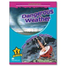 macmillan children s readers: level 5: dangerous weather / the weather machine-9780230010222