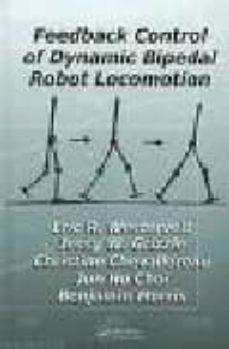 Descargar FEEDBACK CONTROL OF DYNAMIC BIPEDAL ROBOT LOCOMOTION gratis pdf - leer online