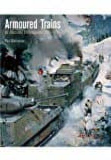 Descargar ARMOURED TRAINS: AN ILLUSTRATED ENCYCLOPAEDIA 1826-2016 gratis pdf - leer online
