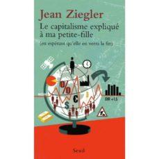 le capitalisme expliqué à ma petit-fille-jean ziegler-9782021397222