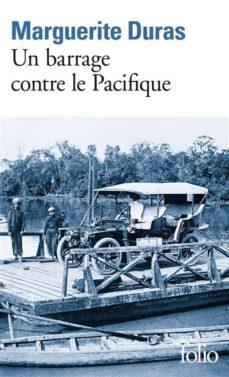 Descargas de libros de audio gratis para reproductores de mp3 UN BARRAGE CONTRE LE PACIFIQUE  de MARGUERITE DURAS (Literatura española) 9782070368822