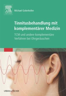 tinnitusbehandlung mit komplementärer medizin (ebook)-michael golenhofen-9783437291722