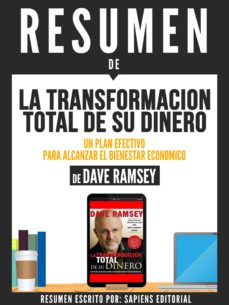 """RESUMEN DE """"LA TRANSFORMACION TOTAL DE SU DINERO: UN PLAN"""