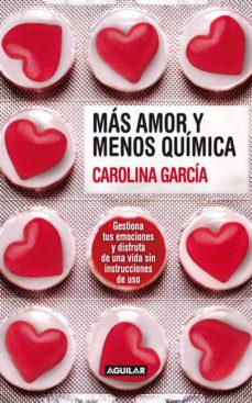 más amor y menos química (ebook)-carolina garcia-9788403131422