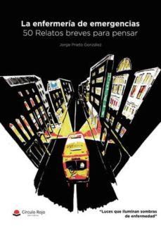 Descargar de la biblioteca LA ENFERMERÍA DE EMERGENCIAS: 50 RELATOS BREVES PARA PENSAR (Spanish Edition) ePub PDF de JORGE PRIETO GONZALEZ 9788413383422
