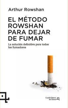 Libros online gratuitos para descargar en pdf. METODO ROWSHAN PARA DEJAR DE FUMAR de ARTHUR ROWSHAN