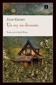 Descargar notas de libro gratis UN REY SIN DIVERSION (Spanish Edition) de JEAN GIONO, ISABEL NUÑEZ CHM 9788415130222