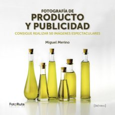 fotografia de producto y publicidad-miguel merino-9788415131922