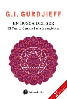 EN BUSCA DEL SER: EL CUARTO CAMINO HACIA LA CONCIENCIA | G.I. GURDJIEFF |  Comprar libro 9788416145522