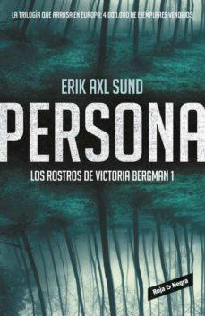 Descargador de libros de Google gratis en línea PERSONA (LOS ROSTROS DE VICTORIA BERGMAN 1) de ERIK AXL SUND RTF (Spanish Edition) 9788416195022