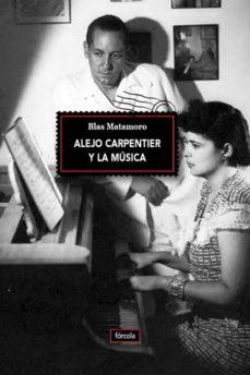 alejo carpentier y la musica-blas matamoro rossi-9788416247622