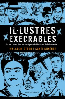 il·lustres execrables-malcolm otero-santi gimenez-9788416930722
