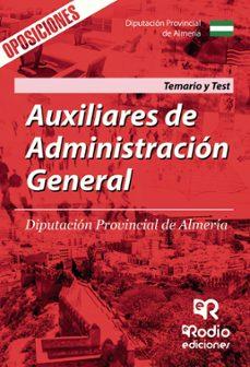auxiliares de administracion general. diputacion provincial de almeria. temario y test-9788416963522