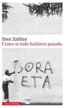 Descargar libros electrónicos en español COMO SI TODO HUBIERA PASADO en español de IBAN ZALDUA iBook MOBI 9788417355722