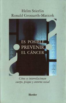¿es posible prevenir el cancer?: como se interrelacionan cuerpo, psique y entorno social-helm stierlin-ronald grossarth-maticek-9788425423222