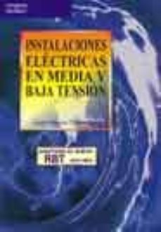 Descargar INSTALACIONES ELECTRICAS EN MEDIA Y BAJA TENSION: ADAPTADO AL NUE VO RBT gratis pdf - leer online