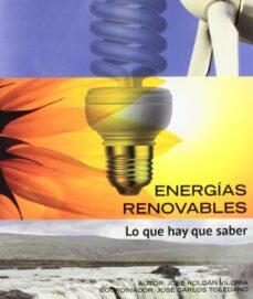 energias renovables: lo que hay que saber (2ª ed)-jose roldan viloria-9788428333122