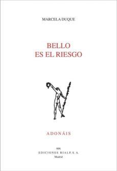 bello es el riesgo (premio adonáis 2018)-marcela duque-9788432150722