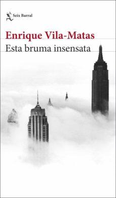 esta bruma insensata (ebook)-enrique vila-matas-9788432235122