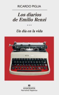 Descargar LOS DIARIOS DE EMILIO RENZI: UN DIA EN LA VIDA gratis pdf - leer online