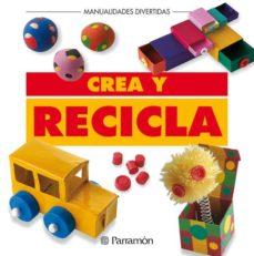 Libros de descarga de audio en inglés gratis CREA Y RECICLA de VV. AA. (Literatura española) 9788434219922 RTF iBook PDB