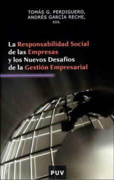 la responsabilidad social de las empresas y los nuevos desafios d e la gestion empresarial-andres garcia reche-tomas g. perdiguero-9788437061122