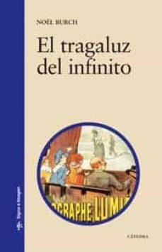 el tragaluz del infinito-noel burch-9788437606422