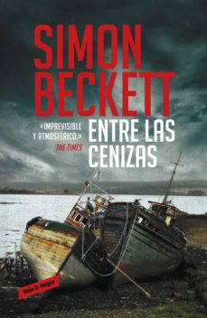 Descargar cuentas gratuitas ebooks ENTRE LAS CENIZAS (SERIE DAVID HUNTER 2) de SIMON BECKETT