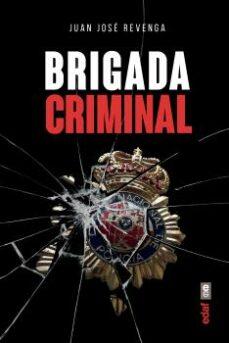brigada criminal-juan jose revenga-9788441439122