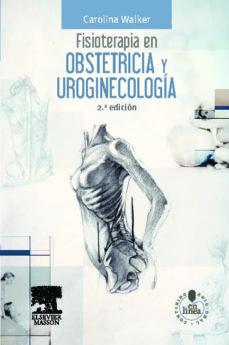 Descarga gratuita de libros nuevos. FISIOTERAPIA EN OBSTETRICIA Y UROGINECOLOGIA + STUDENTCONSULT EN ESPAÑOL (2ª ED.)