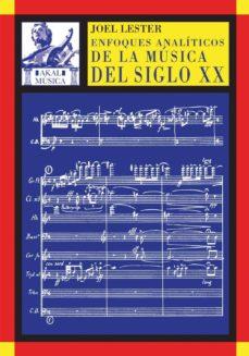 Descargar ENFOQUES ANALITICOS DE LA MUSICA DEL SIGLO XX gratis pdf - leer online