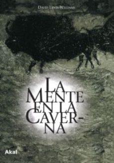 la mente en la caverna: la conciencia y los origenes del arte-david lewis-williams-9788446020622