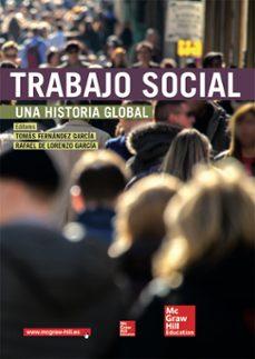 trabajo social: una historia global.-tomas fernandez garcia-9788448192822