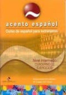 Scintillaemattone.it Acento Español. Libro Del Alumno (Nivel Intermedio) (Curso De Esp Añol Para Extranjeros) Image