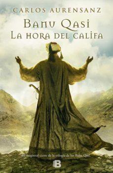 Libros de audio mp3 gratis para descargar BANU QASI: LA HORA DEL CALIFA de CARLOS AURENSANZ DJVU RTF FB2 en español 9788466653022